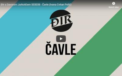 Đir s Davorom Jurkotićem S03E08 – Čavle (Ivana Cvitan Polić)